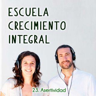 Asertividad #23 Podcast Escuela Crecimiento Integral