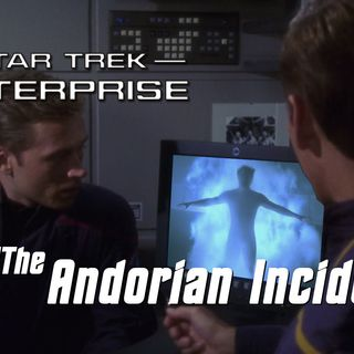 "Season 4, Episode 20 ""The Andorian Incident"" (ENT) with Gooey Fame"