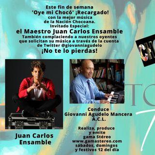 Oye mi Chocó El Maestro Juan Carlos Ensamble Invitado Especial Abril 24 de 2021