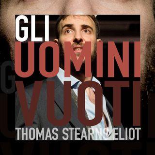 🍂 Gli uomini vuoti 🐀 Thomas Stearns Eliot