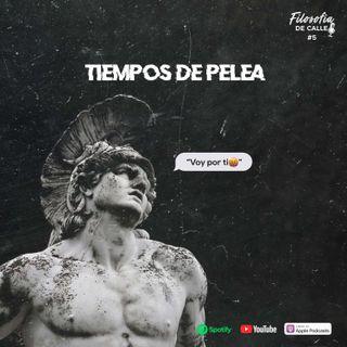 005. TIEMPOS DE PELEA