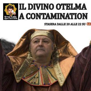 Contamination 30/11/17(Ospite: Divino Otelma) - Non escludo il ritorno