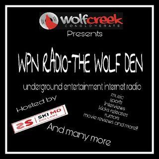 WPN RADIO -THE WOLF DEN Pt 2 Premiere Show