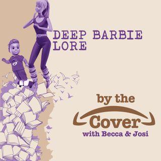 Deep Barbie Lore
