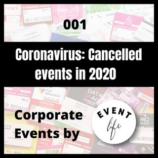 001 - Corona virus: Cancelled events in 2020