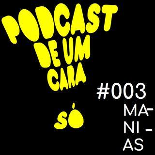 Pducs #003 - Manias
