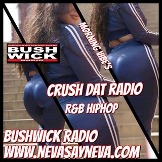 CRUSH DAT RADIO MORNING SHOW #3