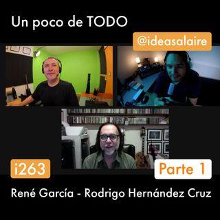 i263 Platicando con René García - Parte 1