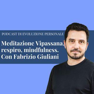 Episodio 133 - Meditazione Vipassana, respiro, mindfulness con Fabrizio Giuliani