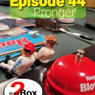 Episode 44 - Pronger