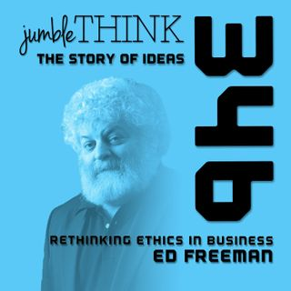 Rethinking Ethics in Business with Ed Freeman