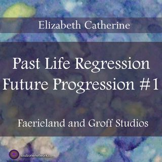 Past Life Regression and Future Progression with Hypnotherapist Elizabeth Catherine