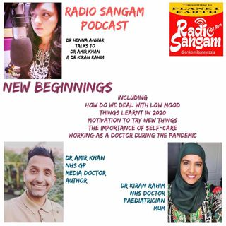 Dr Henna Interviews Dr Amir Khan and Dr Kiran Rahim on New Beginnings