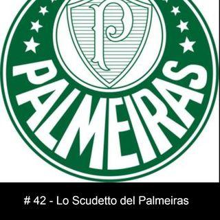 #42 - Lo Scudetto del Palmeiras