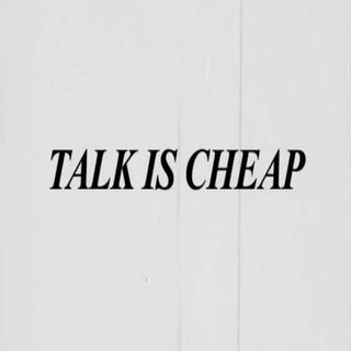 Episode 55 Talk Is Cheap