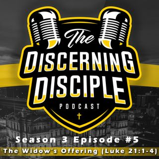 Season 3 - Episode 5: The Widow's Offering (Luke 21:1-4)