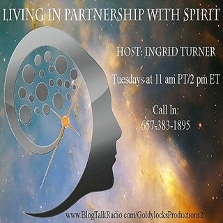 Living in Partnership with Spirit Show ~ Special Guests: Wendy Buckingham and Anna Kowalska ~ 16May2017