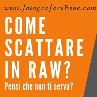 Come scattare in RAW?