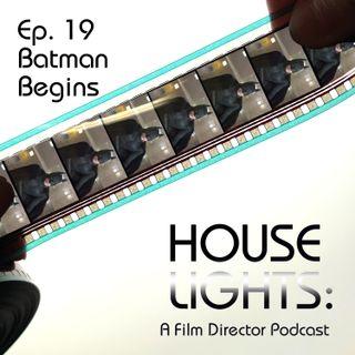 House of Nolan - 19 - Batman Begins