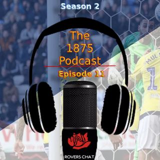 1875 Podcast - Season 2 Episode 11 - Blackburn Rovers Podcast - Break Time