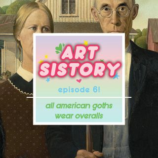 Ep 06: All American Goths Wear Overalls
