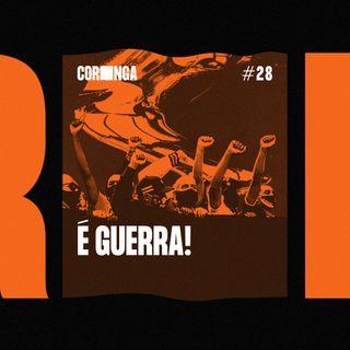#28 - É Guerra!