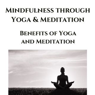 Meditation & Yoga Benefits | Mindfulness Course