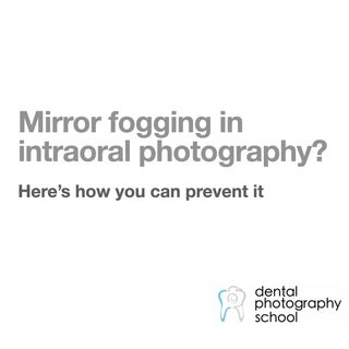 How to prevent mirror fogging in intraoral photography