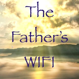 The Father's WIFI