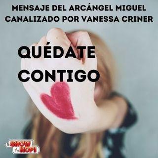 Quédate Contigo - Mensaje del Arcángel Miguel por Vanessa Criner