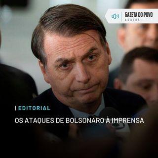 Editorial: Os ataques de Bolsonaro à imprensa