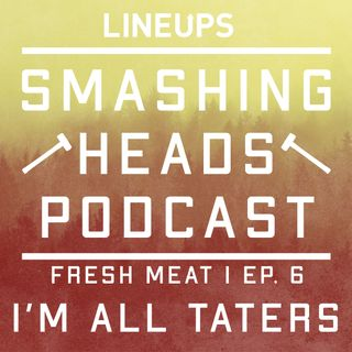 I'm All Taters (Fresh Meat Ep. 6)