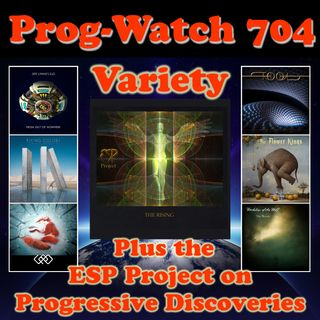 Episode 704 - Variety + the ESP Project on Progressive Discoveries