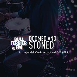 Doomed & Stoned 11: Especial lo mejor del año (Internacional) 2019 PT.1
