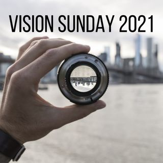 Vision Sunday August 29th 2021