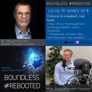Boundless #Rebooted Mini-Series Ep8: Dr Oleg Konovalov on company culture