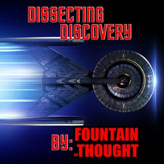 Dissecting Discovery - Ep107 - Magic To Make the Sanest Man Go Mad