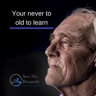 Your Never To Old To Learn