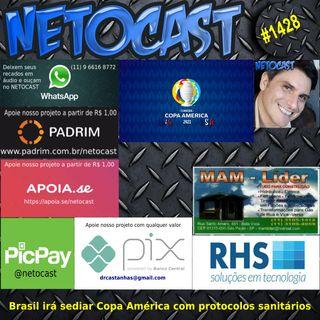 NETOCAST 1428 DE 01/06/2021 - Brasil sediará Copa América com protocolos sanitários internacionais