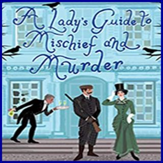 DIANNE FREEMAN - A Lady's Guide to Mischief and Murder