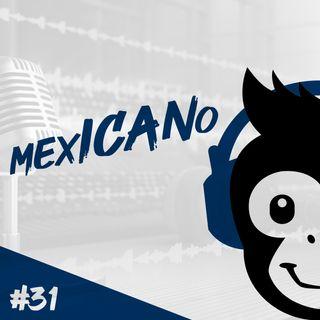 Episodio 31 - mexICANo