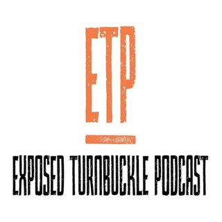 "The Exposed Turnbuckle Podcast: Episode #8 We Are ""All In"""