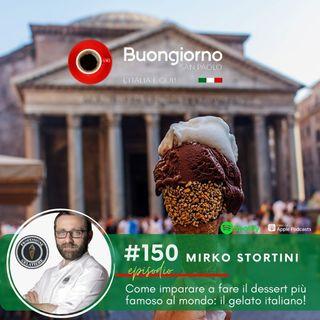 #150 Come imparare a fare il dessert più famoso al mondo: il gelato italiano!