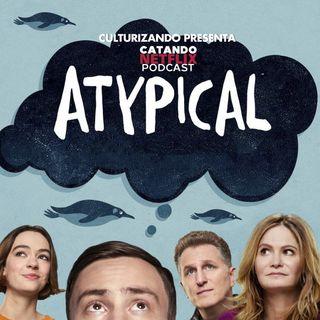 Atypical • Catando Netflix • Series y Películas