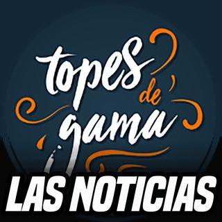 Las Noticias de Topes de Gama