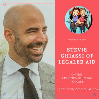 Stevie Ghiassi of LegalerAid on Crypto Clothesline