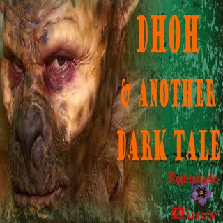 Dhoh and Another Dark Tale | Podcast