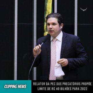Relator da PEC dos Precatórios propõe limite de R$ 40 bilhões para 2022