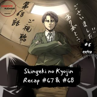 EP 8 EXTRA: Resumen Shingeki no Kyojin episodios 67 y 68
