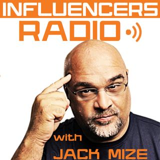 Influencers Radio with Jack Mize